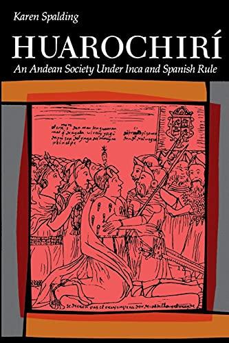 9780804715164: Huarochiri: An Andean Society Under Inca and Spanish Rule