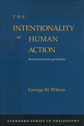 9780804715454: The Intentionality of Human Action: (Stanford Series In Philosophy) Revised and Enlarged Edition