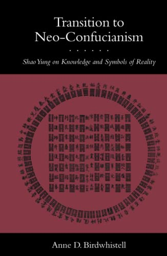9780804715508: Transition to Neo-Confucianism: Shao Yung on Knowledge and Symbols of Reality