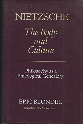 9780804715515: Nietzsche: The Body and Culture : Philosophy As a Philological Genealogy