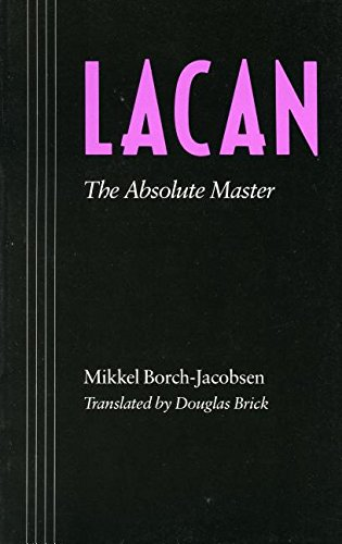 Lacan: The Absolute Master: Mikkel Borch-Jacobsen