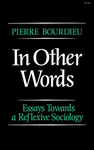 9780804715577: In Other Words: Essays Toward a Reflexive Sociology