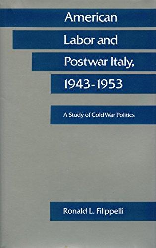9780804715799: American Labor and Postwar Italy, 1943-1953: A Study of Cold War Politics