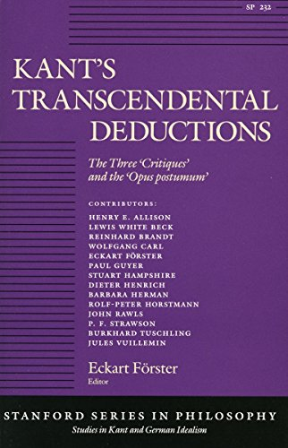 Kant's Transcendental Deductions: The Three Critiques and the Opus Postumum (Stanford Series in...