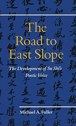 9780804715874: The Road to East Slope: The Development of Su Shi's Poetic Voice