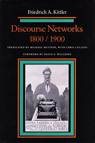 Discourse Networks, 1800/1900: Kittler, Friedrich A.