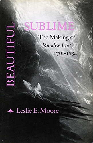 9780804716321: Beautiful Sublime: The Making of 'Paradise Lost,' 1701-1734