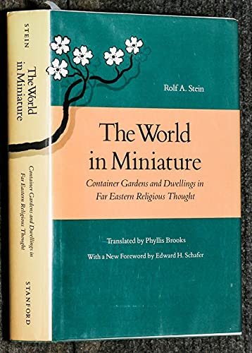 9780804716741: The World in Miniature: Container Gardens and Dwellings in Far Eastern Religious Thought