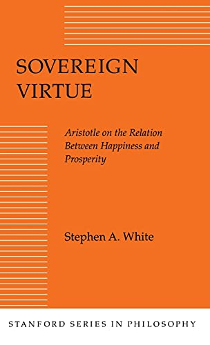 9780804716949: Sovereign Virtue: Aristotle on the Relation Between Happiness and Prosperity