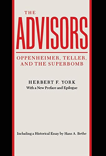 9780804717137: The Advisors: Oppenheimer, Teller, and the Superbomb (Stanford Nuclear Age Series)