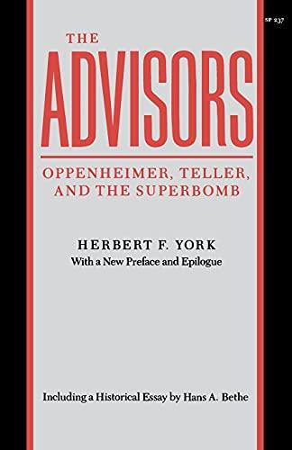 9780804717144: The Advisors: Oppenheimer, Teller, and the Superbomb