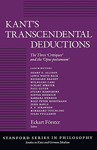 9780804717175: Kant's Transcendental Deductions: The Three Critiques and the Opus Postumum