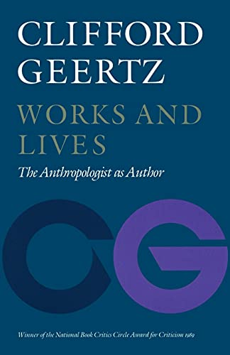 9780804717472: Works and Lives: The Anthropologist As Author