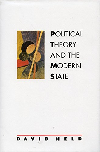 Political Theory and the Modern State: Essays on State, Power, and Democracy: David Held