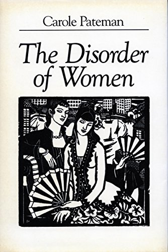 9780804717649: The Disorder of Women: Democracy, Feminism and Political Theory