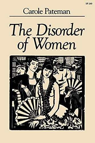 9780804717656: The Disorder of Women: Democracy, Feminism, and Political Theory