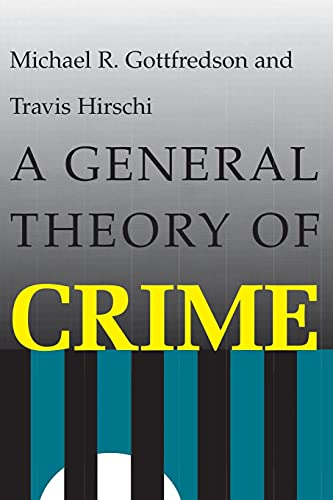 9780804717748: A General Theory of Crime