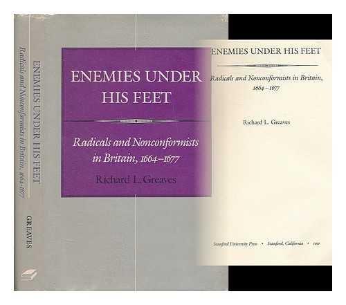 9780804717755: Enemies Under His Feet: Radicals and Nonconformists in Britain, 1664-1677