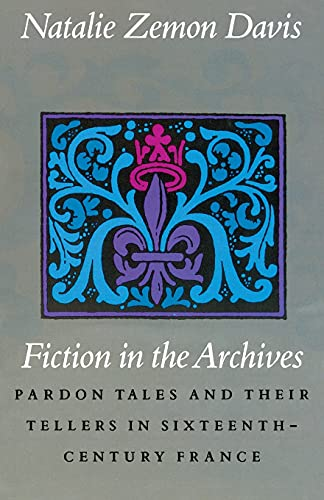 9780804717991: Fiction in the Archives: Pardon Tales and Their Tellers in Sixteenth-Century France