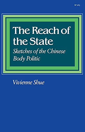 9780804718042: The Reach of the State: Sketches of the Chinese Body Politic