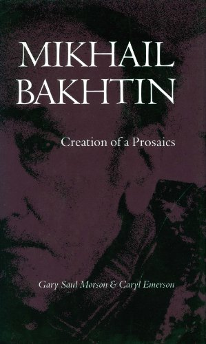 9780804718219: Mikhail Bakhtin: Creation of a Prosaics