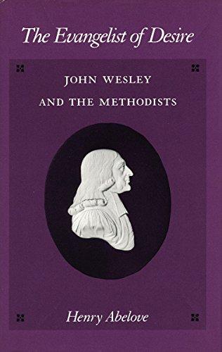 9780804718264: The Evangelist of Desire: John Wesley and the Methodists