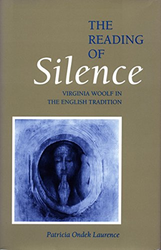 9780804718318: The Reading of Silence: Virginia Woolf in the English Tradition (Studies in International Policy)