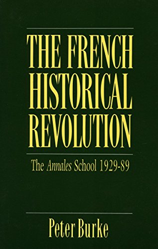 The French Historical Revolution: The Annales School, 1929-89 (Key Contemporary Thinkers): Burke, ...