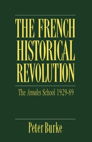 9780804718370: The French Historical Revolution: The Annales School, 1929-1989 (Key Contemporary Thinkers)