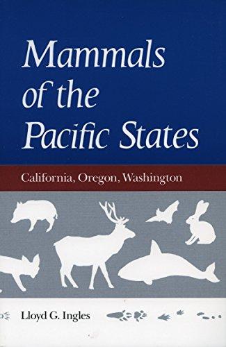 Mammals of the Pacific States : California,: Lloyd G. Ingles