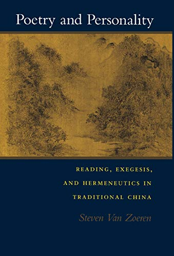 9780804718547: Poetry and Personality: Reading, Exegesis, and Hermeneutics in Traditional China