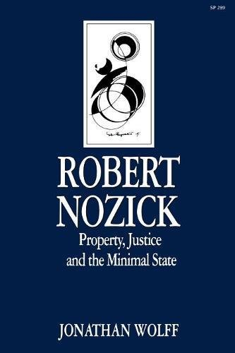 9780804718561: Robert Nozick: Property, Justice, and the Minimal State (Key Contemporary Thinkers)