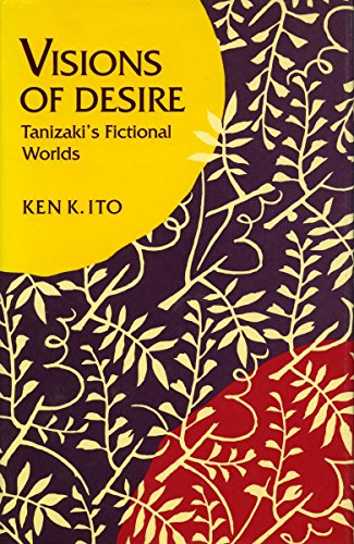9780804718691: Visions of Desire: Tanizaki's Fictional Worlds (Stanford Series in Philosophy)