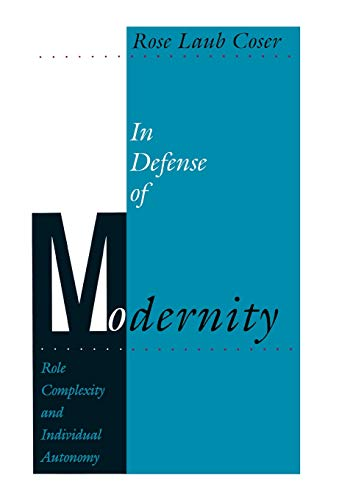 9780804718714: In Defense of Modernity: Role Complexity and Individual Autonomy