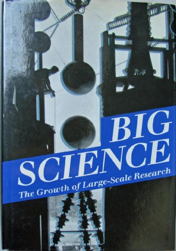 9780804718790: Big Science: The Growth of Large-Scale Research