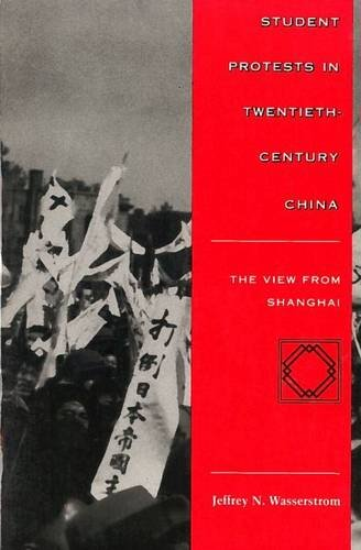 Student Protests in Twentieth-Century China: The View from Shanghai (Hardback): Jeffrey N. ...