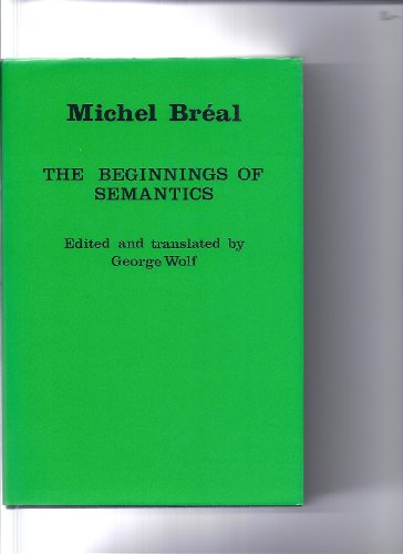 9780804719025: The Beginnings of Semantics: Essays, Lectures and Reviews