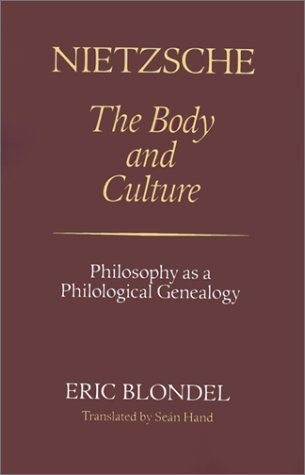 9780804719063: Nietzsche: The Body and Culture: Philosophy as a Philological Genealogy