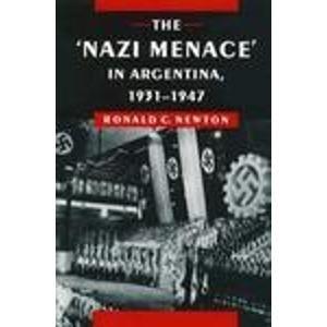 9780804719292: 'Nazi Menace' in Argentina, 1931-1947