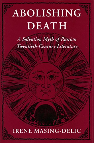 9780804719353: Abolishing Death: A Salvation Myth of Russian Twentieth-Century Literature (Pew Studies in Economics and Security)