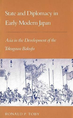 9780804719513: State and Diplomacy in Early Modern Japan: Asia in the Development of the Tokugawa Bakufu (STUDIES OF THE EAST ASIAN INSTITUTE)