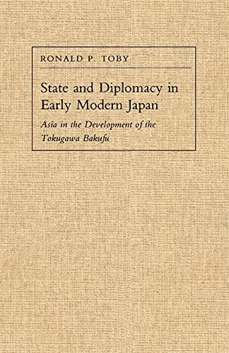9780804719520: State and Diplomacy in Early Modern Japan: Asia in the Development of the Tokugawa Bakufu (Studies of the East Asian Institute)