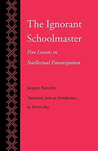 9780804719698: The Ignorant Schoolmaster: Five Lessons in Intellectual Emancipation