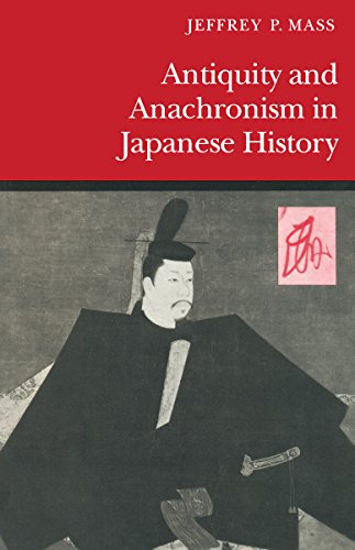 9780804719742: Antiquity and Anachronism in Japanese History