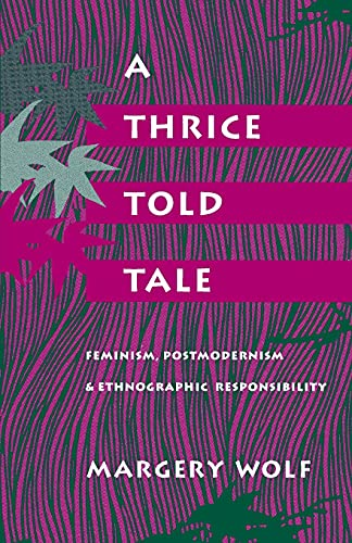 9780804719803: A Thrice-Told Tale: Feminism, Postmodernism, and Ethnographic Responsibility