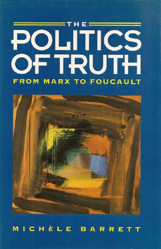 9780804720045: The Politics of Truth: From Marx to Foucault