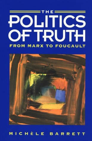 9780804720052: The Politics of Truth: From Marx to Foucault