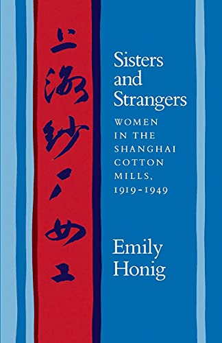 9780804720120: Sisters and Strangers: Women in the Shanghai Cotton Mills, 1919-1949