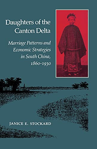 9780804720144: Daughters of the Canton Delta: Marriage Patterns and Economic Strategies in South China, 1860-1930