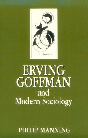 a biography of erving manual goffman the czar of human interaction 58 46 biography, autobiography & memoir 47 dough: a memoir mort zachter reviewed by maron l waxman 48 growing up at.